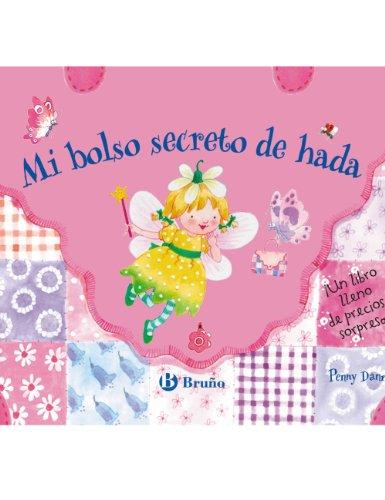 9788421686508: Mi bolso secreto de hada: ¡Un libro lleno de preciosas sorpresas! (Castellano - A Partir De 3 Años - Manipulativos (Libros Para Tocar, Jugar Y Pintar), Pop-Ups - Los Secretos De Las Hadas)