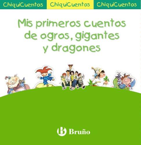 9788421686911: Mis primeros cuentos de ogros, gigantes y dragones (Chiquicuentos) (Spanish Edition)