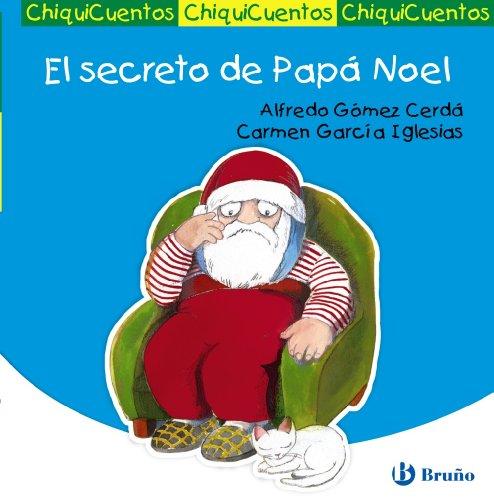 El secreto de Papa Noel / The secret of Santa Claus (Chiquicuentos) (Spanish Edition): Alfredo ...