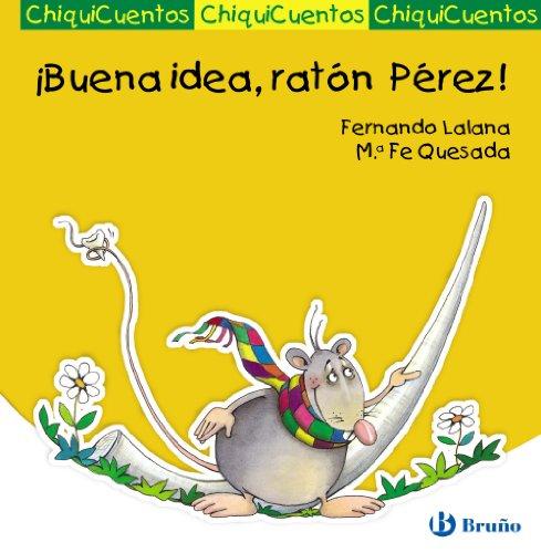 9788421687550: ¡Buena idea, ratón Pérez! / Good idea, fairy tooth! (Chiquicuentos) (Spanish Edition)