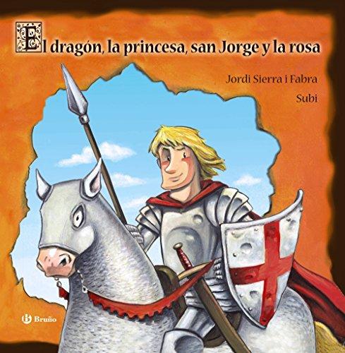 9788421687567: El dragon, la princesa, San Jorge y la rosa / The dragon, the princess, St. George and the Rose (Spanish Edition)