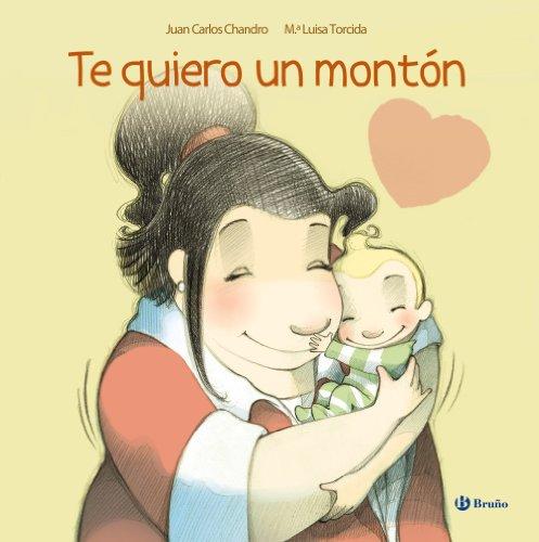 9788421687666: Te quiero un montón (ÁLBUM) (Castellano - A PARTIR DE 3 AÑOS - ÁLBUMES - Otros álbumes)