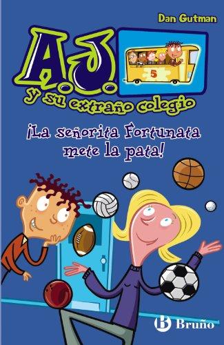 9788421687864: La senorita Fortunata mete la pata! (A.J. Y Su Extraño Colegio / My Weird School) (Spanish Edition)
