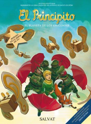 9788421688175: El Principito, 7. El Planeta de los Amicompis (Castellano - Salvat - Comic - A. De Saint-Exupéry)