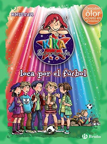 9788421688304: Kika Superbruja, loca por el fútbol (ed. COLOR) (Castellano - A Partir De 8 Años - Personajes - Kika Superbruja)
