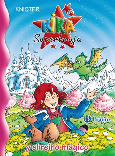 9788421688311: Kika Superbruja y el reino mágico (Castellano - A PARTIR DE 8 AÑOS - PERSONAJES - Kika Superbruja)