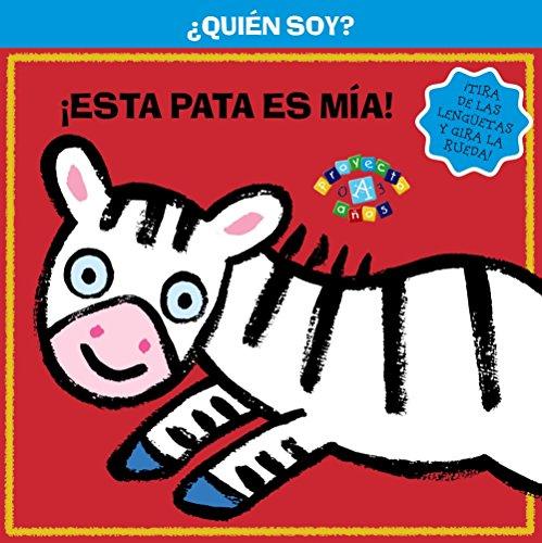 9788421689370: ¿Quién soy! ¡Esta pata es mía! (Castellano - A Partir De 0 Años - Proyecto De 0 A 3 Años - Libros Lógicos)