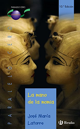 9788421690772: La mano de la momia (Castellano - Juvenil - Paralelo Cero)