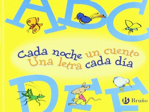 9788421690864: Cada noche un cuento, Una letra cada dia / Each Night One Story, One Letter Each Day: Abcdef (Spanish Edition)