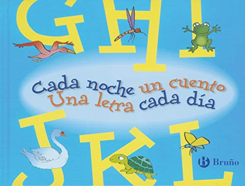9788421690871: Cada noche un cuento, una letra cada dia / Every Night One Story, A Letter Every Day: GHIJKL (Spanish Edition)