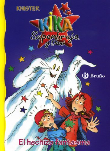 9788421692264: El hechizo fantasma (Castellano - A Partir De 6 Años - Personajes Y Series - Kika Superbruja Y Dani)