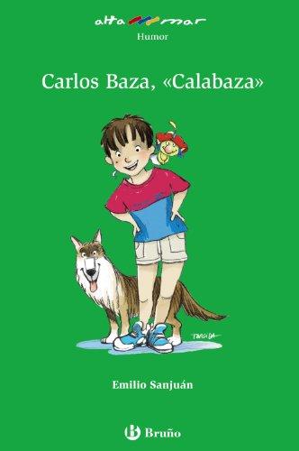 9788421694565: Carlos Baza, Calabaza/ Carlos Baza, Pumpkin (Alta Mar Humor) (Spanish Edition)