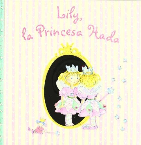 9788421695388: Lily, la princesa hada / Lily, Fairy Princess (Spanish Edition)