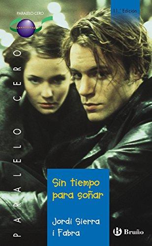 Sin tiempo para sonar / No Time to Dream (Paralelo Cero / Zero Parallel) (Spanish Edition): Jordi ...