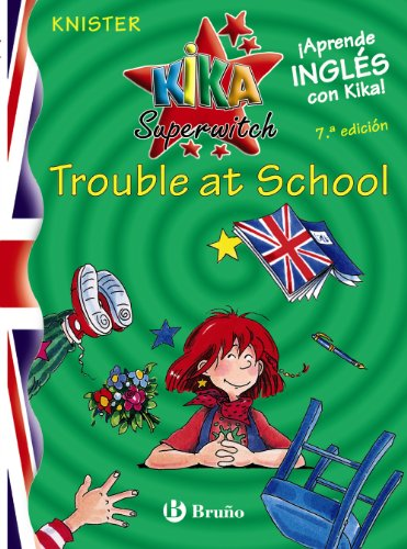 9788421695548: Trouble at School (Kika Super Witch / Lilli the Witch) (Spanish and English Edition)
