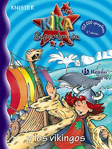9788421696033: Kika superbruja y los vikingos/ Kika Super-witch and the Vikings (Kika superbruja/ Kika Superwitch) (Spanish Edition)