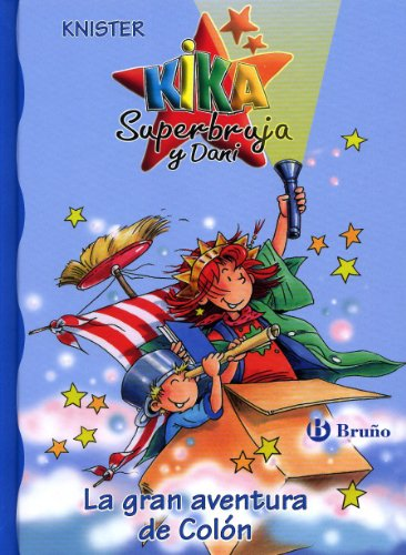 9788421696040: La Gran Aventura De Colon, Kika Superbruja Y Dani)/ The Great Adventure of Columbus) (Spanish Edition)