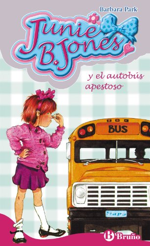9788421696460: Junie B. Jones y el autobus apestoso/ Junie B. Jones and the Stupid Smelly Bus (Spanish Edition)