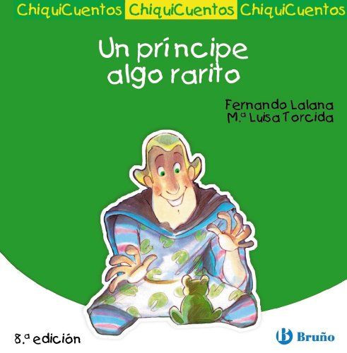 9788421697139: Un principe algo rarito/ A Prince Something Strange (ChiquiCuentos/ Little Stories) (Spanish Edition)
