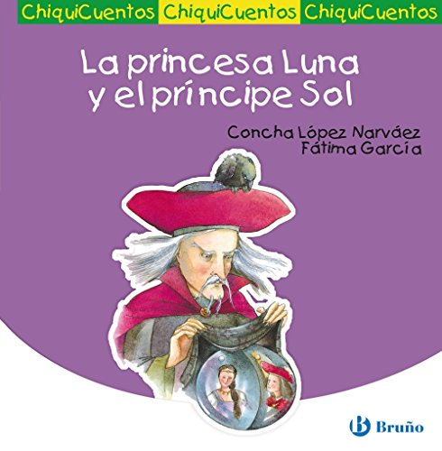 9788421697146: La princesa Luna y el principe Sol/ The Princess Moon and the Prince Sun (ChiquiCuentos/ Little Stories) (Spanish Edition)