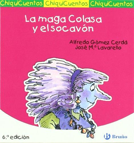 La maga Colasa y el socavon /: Alfredo Gomez Cerda