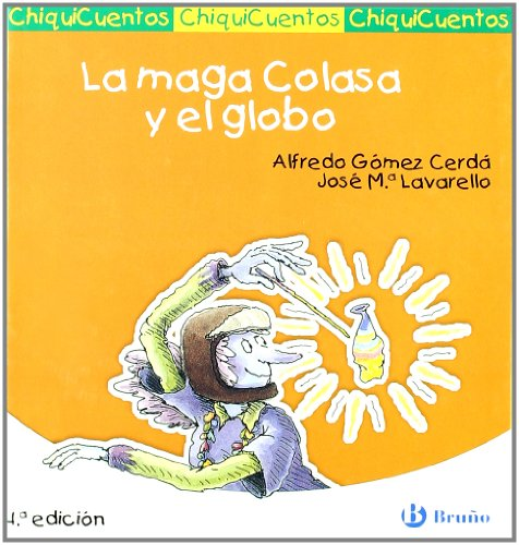 La maga Colasa y el globo/ The: Alfredo Gomez Cerda,