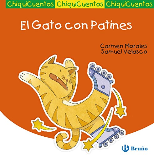 El gato con patines / The Cat in Skates (Chiquicuentos / Little Stories) (Spanish Edition...