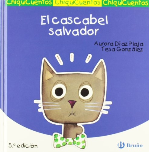 9788421697306: El cascabel salvador/ The Savior Bell (Chiquicuentos/ Little Stories) (Spanish Edition)