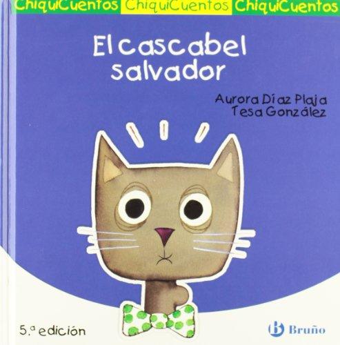 9788421697306: El cascabel salvador (Castellano - A Partir De 3 Años - Cuentos - Chiquicuentos)