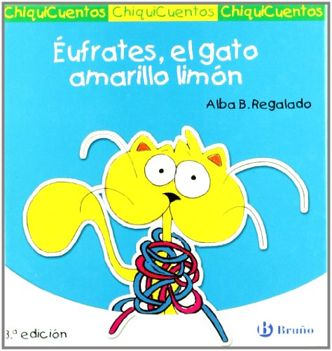 9788421697344: Eufrates, el gato amarillo limon / Euphrates, the Lemon Yellow Cat (ChiquiCuentos / Little Stories) (Spanish Edition)