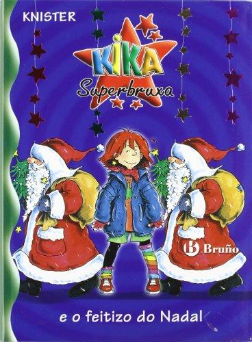 9788421697481: Kika Superbruxa e o feitizo do Nadal (Galego - A Partir De 8 Anos - Personaxes - Kika Superbruxa)