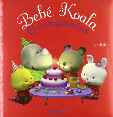 9788421697559: Bebe Koala, el cumpleanos/ Baby Koala, Has A Birthday (Spanish Edition)