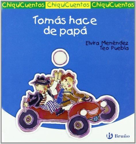9788421697801: Tomás hace de papá (Castellano - A Partir De 3 Años - Cuentos - Chiquicuentos)