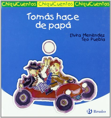 9788421697801: Tomas hace de papa/ Tomas Makes Dad (Chiquicuentos/ Little Stories) (Spanish Edition)