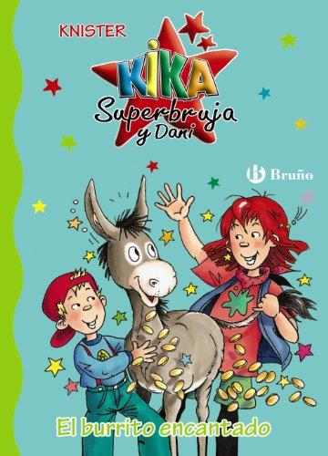 9788421699584: El burrito encantado (Castellano - A Partir De 6 Años - Personajes Y Series - Kika Superbruja Y Dani)