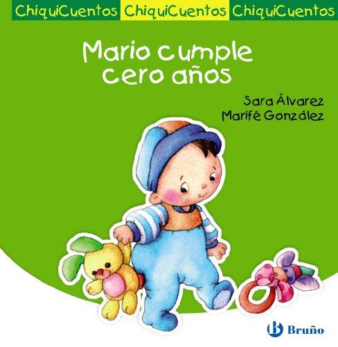9788421699720: Mario cumple cero años / Mario birthday zero years old (Chiquicuentos / Mini Tales) (Spanish Edition)