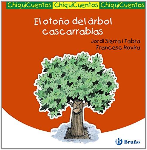 9788421699737: El otono del arbol cascarrabias (Chiquicuentos) (Spanish Edition)