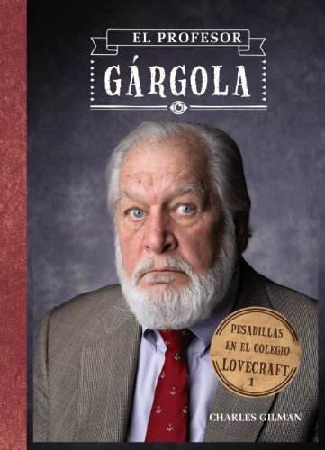 9788421699898: El profesor Gárgola / Professor Gargoyle: Pesadillas en el colegio / Tales from Lovecraft Middle School (Spanish Edition)