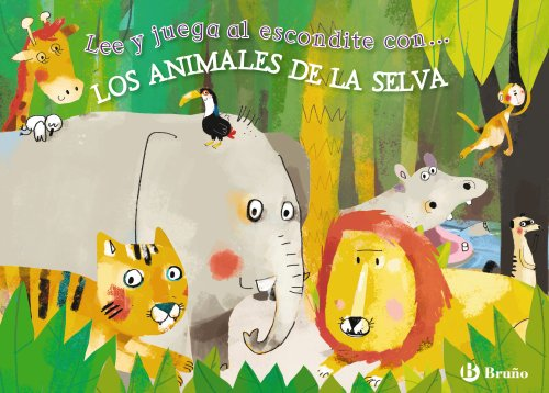 9788421699942: Lee Y Juega Al Escondite Con... Los Animales De La Selva (Castellano - A Partir De 3 Años - Manipulativos (Libros Para Tocar, Jugar Y Pintar), Pop-Ups - Otros Libros)