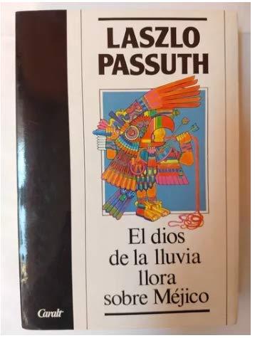 9788421719688: El Dios de la Lluvia Llora Sobre Mexico