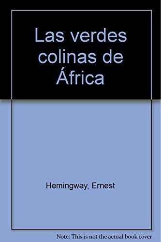 9788421725443: Las Verdes Colinas de Africa (Spanish Edition)