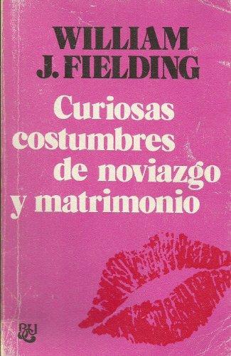 CURIOSAS COSTUMBRES DE NOVIAZGO Y MATRIMONIO: FIELDING, William J.
