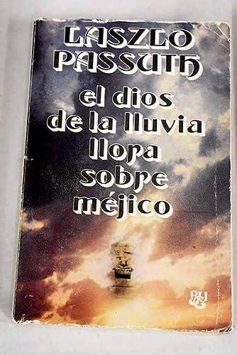9788421742129: El dios de la lluvia llora sobre Mexico