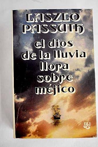 9788421742129: El dios de la lluvia llora sobre Méjico