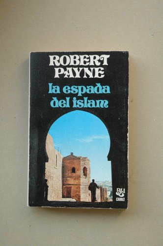 9788421742303: La espada del Islam / Robert Payne ; traducción Jorge Garzolini