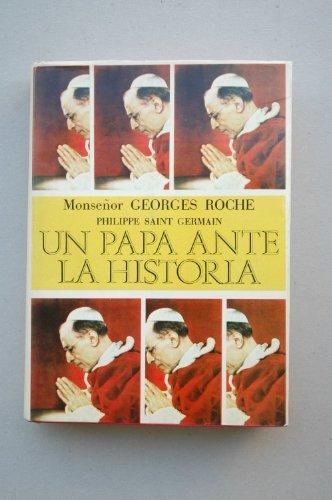 9788421756911: Un Papa ante la historia / Monseñor Roche, Philippe Saint Germaine ; [versión española de C. Soler]