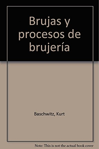 Hexen und Hexenprozesse [Trad.: Ana Grossman]: Baschwitz, Kurt: