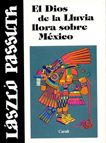 9788421782262: Dios de la lluvia llora sobre México, el (Cultura Historica)