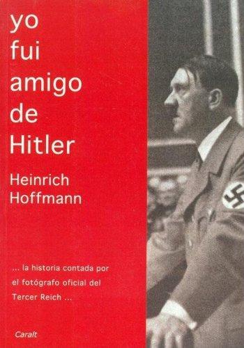 9788421782309: Yo Fui Amigo De Hitler