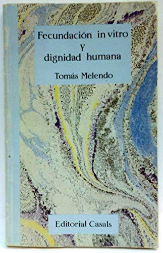 9788421808870: Fecundación in vitro y dignidad humana